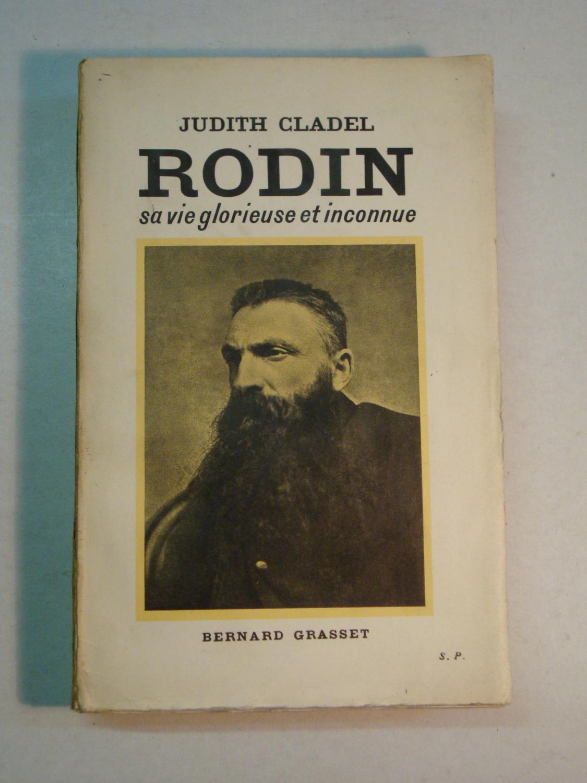 Rodin sa vie glorieuse et inconnue - Judith Cladel