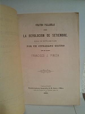 Cuatro palabras sobre la revolucio¿n de setiembre dichas en castellano claro por un ...