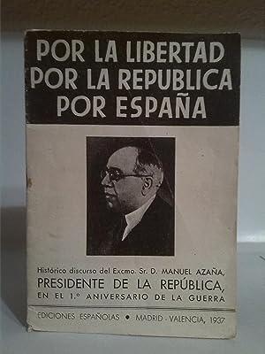 Por la Libertad por la República por España: Manuel Azaña