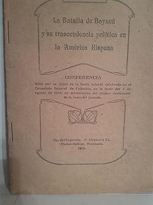 La batalla de Boyacá y su trascendencia politica en la america hispana: Bartolom� Tavera ...