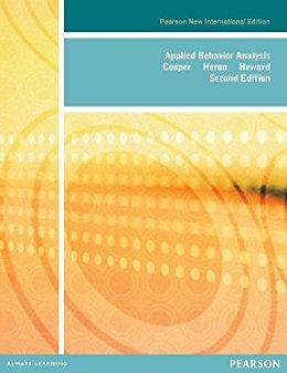 Applied Behavior Analysis (2nd Edition): Cooper, John O.;