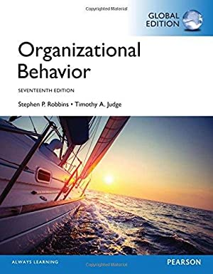 Organizational Behavior (17th Edition) - Standalone book: Robbins, Stephen P.;