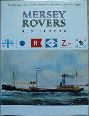Mersey Rovers The Coastal Tramp Ship Owners of Liverpool and the Mersey