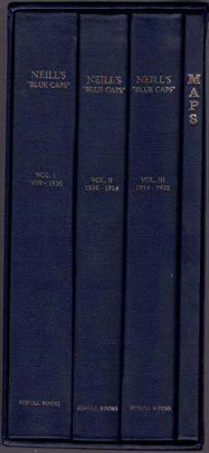 Neill's Blue Caps 1639 - 1922 3 Volumes + Map Volume in Slip-Case
