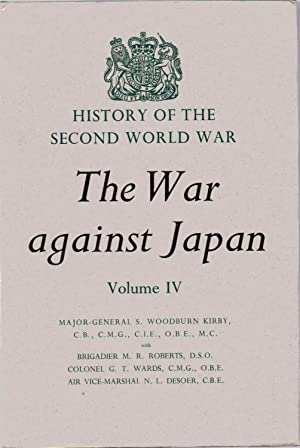 History of the Second World War: The War Against Japan Volume IV The Reconquest of Burma