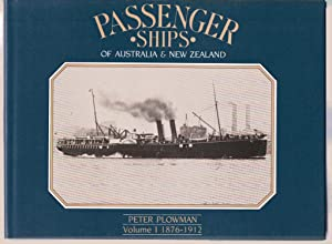 Passenger Ships of Australia & New Zealand Volume I 1876-1912