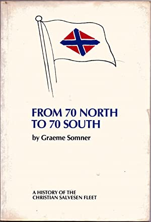 From 70 North to 70 South A History of the Christian Salvesen Fleet
