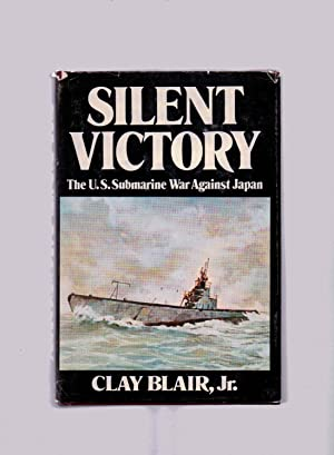 Silent Victory The U.S. Submarine War Against Japan Volume 2