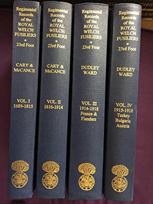 Regimental Records of the Royal Welch Fusiliers (Formerly 23rd Foot) 4 Volumes Volume I,II,III,IV