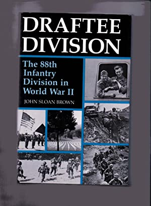 Draftee Division The 88th Infantry Division in World War II