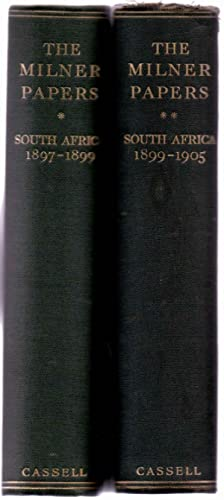 The Milner Papers South Africa 2 Volumes, Volume I 1897-1899, Volume II 1899-1905