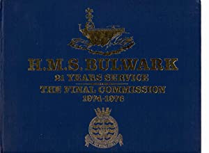 H.M.S. Bulwark 21 Years Service The Final