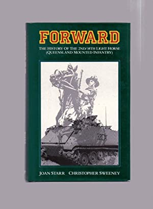 Forward The History of the 2nd/14th Light Horse (Queensland Mounted Infantry)