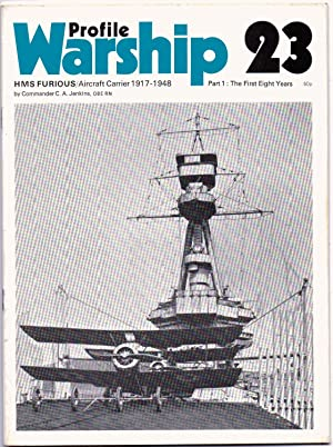 Warship Profile 23 HMS Furious Aircraft Carrier: Jenkins Commander C
