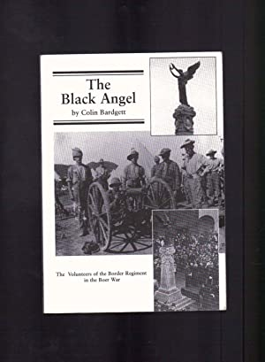 The Black Angel The Volunteers of the Border Regiment in the Boer War