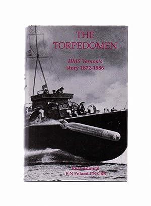 The Torpedomen HMS Vernon's Story 1872-1986: Poland, E N