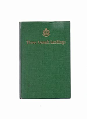 Three Assault Landings, the Story of the 1st Bn. The Dorsetshire Regiment in Sicily, Italy and N....