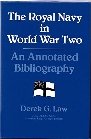 The Royal Navy in World War Two An Annotated Bibliography