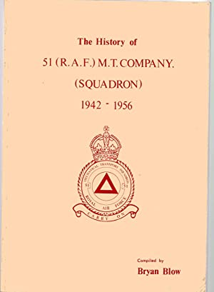 The History of 51 (R.A.F.) M.T. Company (Squadron) 1942-1956