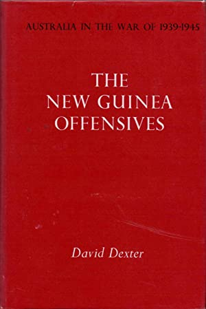 The New Guinea Offensives Vol VI Australia: Dexter David