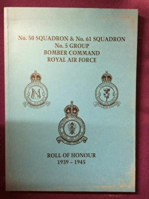 No. 50 Squadron & No. 61 Squadron No. 5 Group Bomber Command Royal Air Force Roll of Honour 1939-...