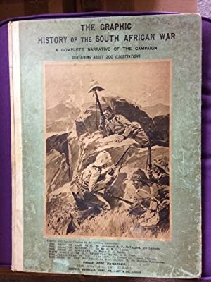 The Graphic History of the South African War A Complete Narrative of the Campaign 1899-1900