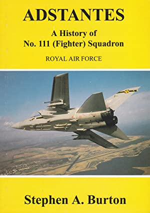 Adstantes A History of No. 111 (Fighter) Squadron Royal Air Force