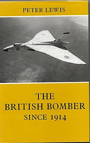 The British Bomber Since 1914 Sixty-Five Years of Design and Development