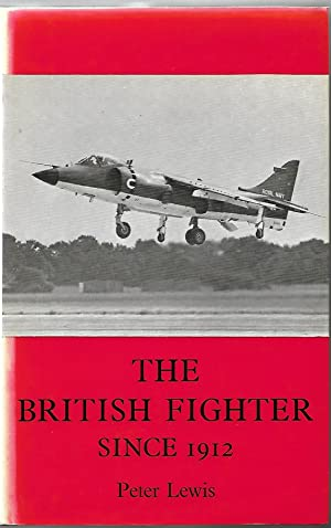 The British Fighter Since 1912 Sixty-Seven Years of Design and Development