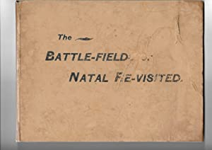 The Battle-Fields of Natal Re-Visited