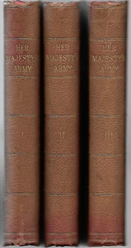 Her Majesty's Army The Queen's Forces Volumes I and II. Vol III Indian & Colonial Forces