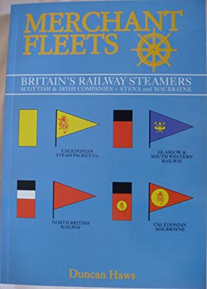 Merchant Fleets 26 Britain's Railway Steamers Scottish & Irish Companies + Stena and Macbrayne