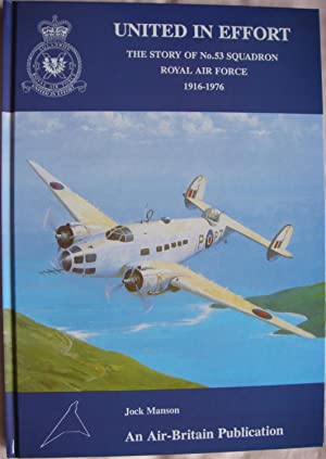 United in Effort The Story of No. 53 Squadron Royal Air Force 1916-1976