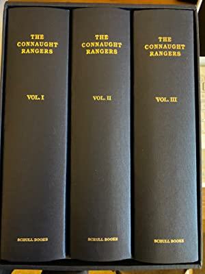The Connaught Rangers 3 Volumes Vol I 1st Battalion, Vol II 2nd Batt., Vol III 5th & 6th Batts Gr...