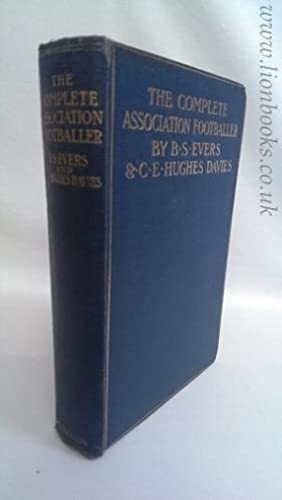 The Complete Association Footballer: Evers, B. S. ; Hughes Davies C. E.