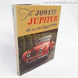 Jowett Jupiter: The Car That Leaped to: Edmund Nankivell