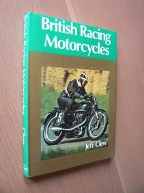 British Racing Motor Cycles: Clew, Jeff