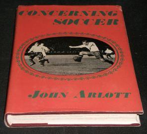 Concerning Soccer: Arlott, John
