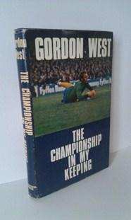 The Championship in My Keeping: West, Gordon