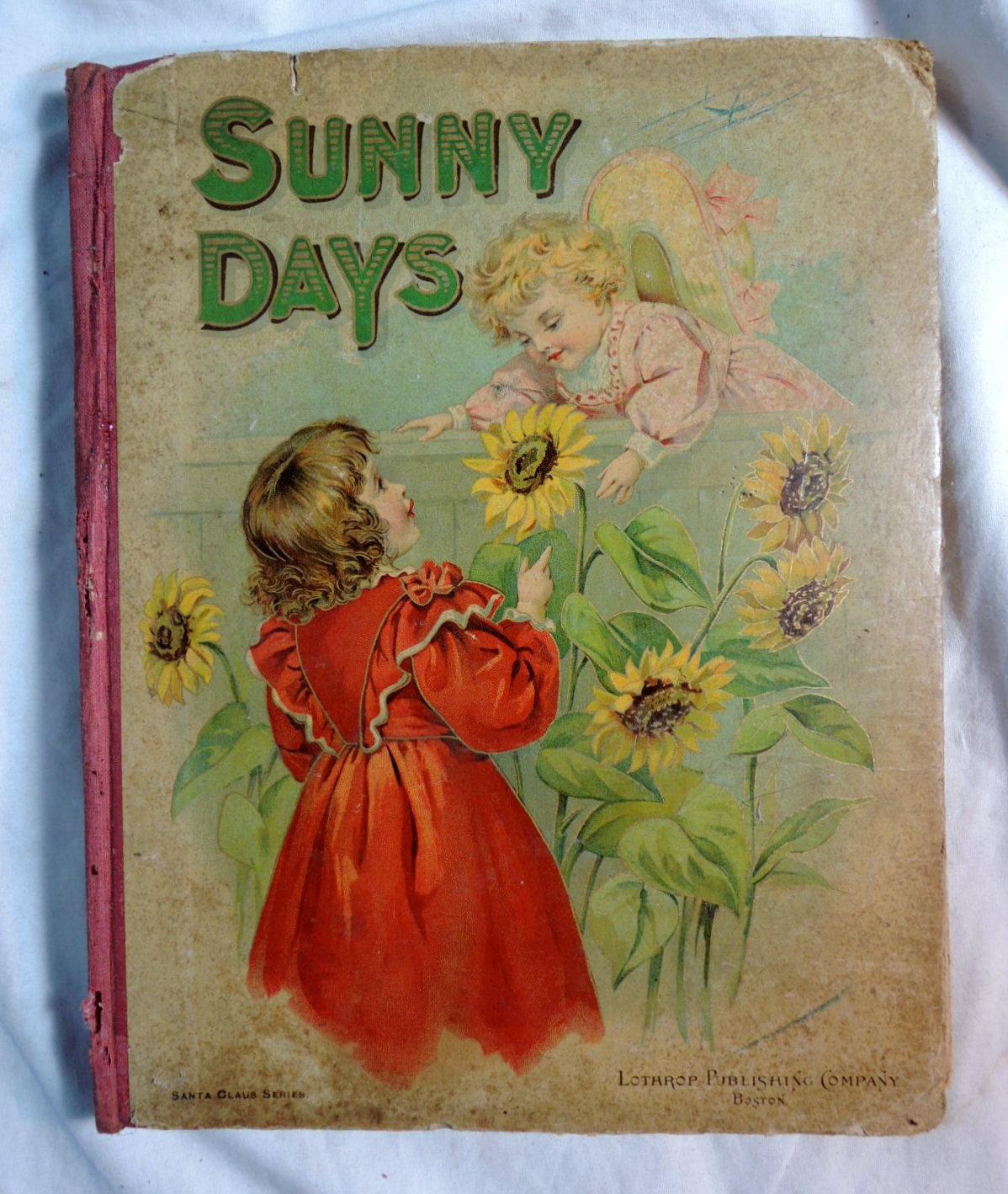 Sunny Days & Playtime Hours Lothrop Publishing Co. Boston 1900 nursery rhymes & stories for...