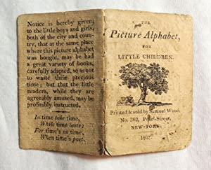 The Samuel Wood Picture Alphabet for Little Children 1807 Pearl Street, New York: Samuel Wood, 362 ...