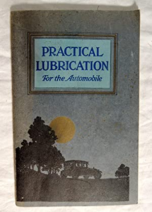 PRACTICAL LUBRICATION. For the Automobile Standard Oil Company 1923: York., Standard Oil Company of...