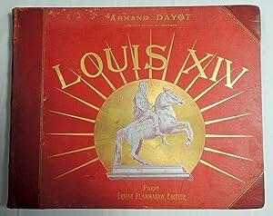 Louis XIV Illustrations d'apres des Peintures, Sculptures,: Armand Dayot, Inspecteur