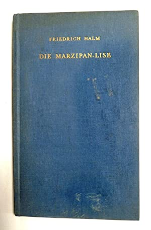 Die Marzipan-Lise by Friedrich Halm 1959 hardcover (German Language)