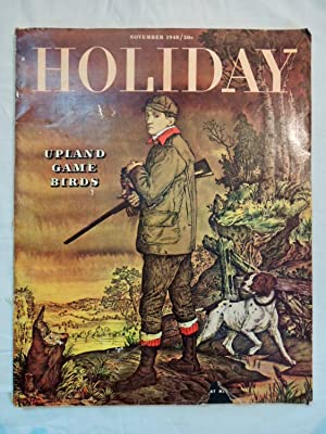 Holiday Magazine: Upland Game Birds, Texas, Etc. Volume 4, No. 5 - November 1948