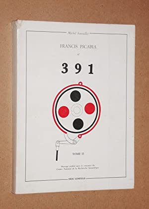 """Francis Picabia et """"391"""" Tome II: Michel Sanouillet"""