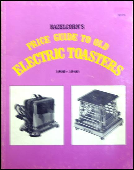 Hazelcorn's Price Guide to Old Electric Toasters : 1908 - 1940 Hazelcorn [Good] [Softcover] 8 1/2  X 11 , 64pgs. Very clean inside without any markings. Cover is worn and slightly discolored. This book comes in two parts: 1)  Early American Electric Toasters  and 2)  Reprints from patents, advertisements, and catalogs, and an index to principal manufacturers and trade names . Hard to find in any condition. See cover picture. B-44