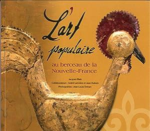 L'art populaire au berceau de la Nouvelle-France: Jacques Blais