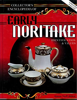 Collector's Encyclopedia of Early Noritake: Alden, Aimee Neff