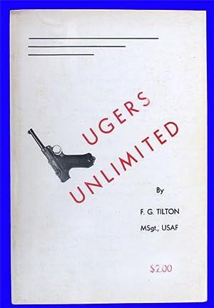 Lugers Unlimited: F. G. Tilton,